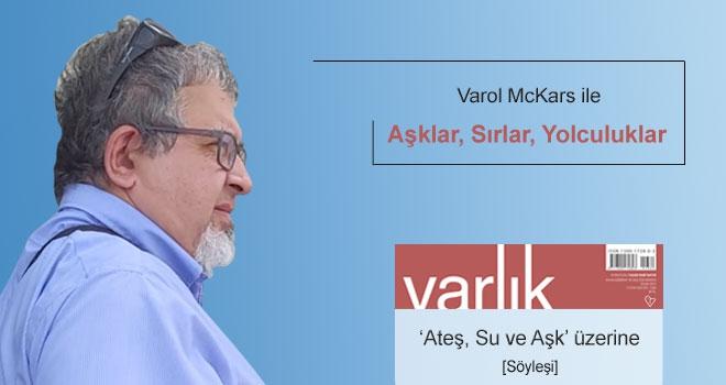 Varol McKars ile sırlar ve aşklar üzerine bir konuşma